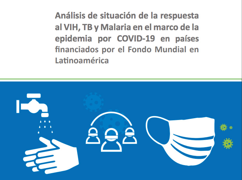 Análisis de situación de la respuesta al VIH, TB y Malaria en el marco de la epidemia por COVID-19 en países financiados por el Fondo Mundial en Latinoamérica