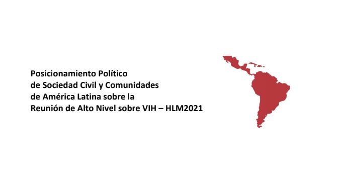 Posicionamiento Político de Sociedad Civil y Comunidades de América Latina sobre la Reunión de Alto Nivel sobre VIH – HLM2021