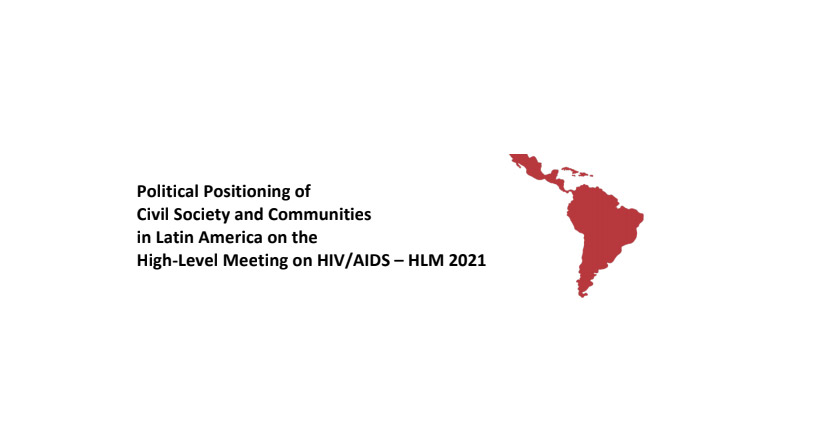 Political Positioning of Civil Society and Communities in Latin America on the High-Level Meeting on HIV/AIDS – HLM 2021