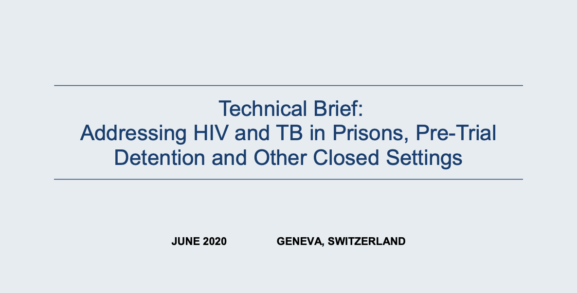 Technical Brief: Addressing HIV and TB in Prisons, Pre-Trial Detention and Other Closed Settings