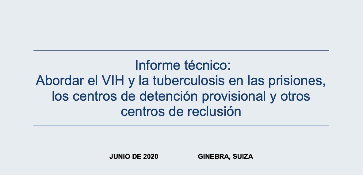 Informe técnico: Abordar el VIH y la tuberculosis en las prisiones, los centros de detención provisional y otros centros de reclusión