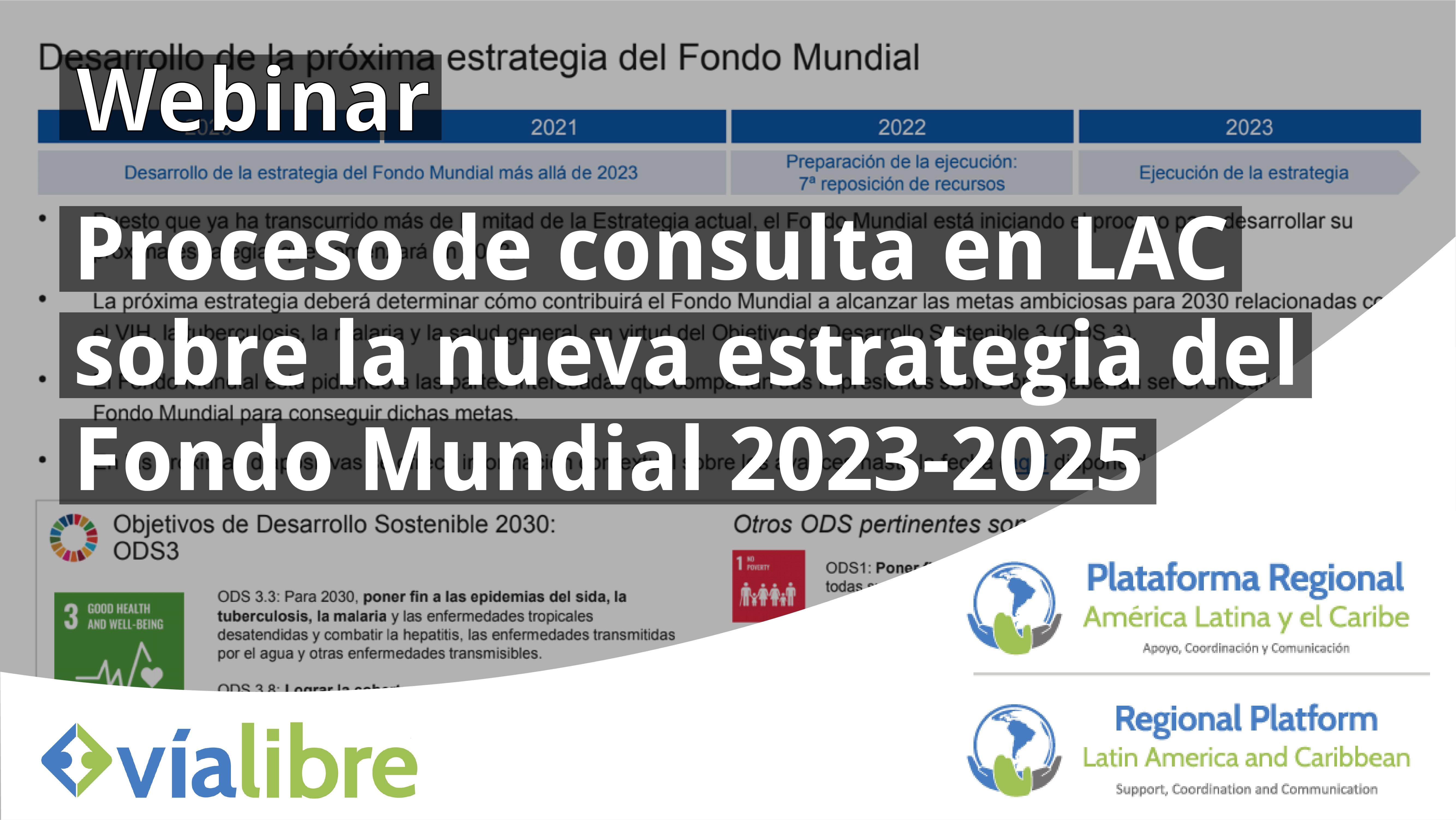 Webinar: Presentación del Proceso de Consulta en América Latina sobre la Nueva Estrategia del Fondo Mundial 2023-2025