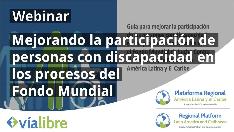 Webinar: Mejorando la participación de las personas con discapacidad en los procesos relacionados con el Fondo Mundial