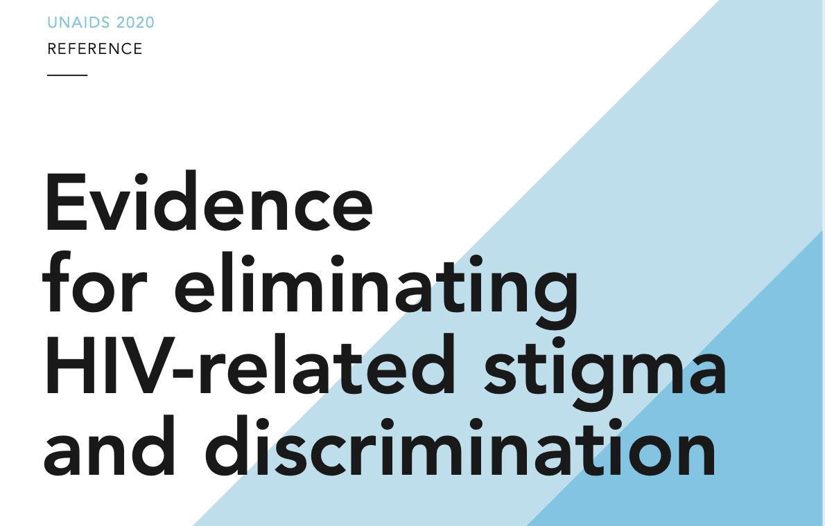 Evidence for eliminating HIV-related stigma and discrimination — Guidance for countries to implement effective programmes to eliminate HIV-related stigma and discrimination in six settings