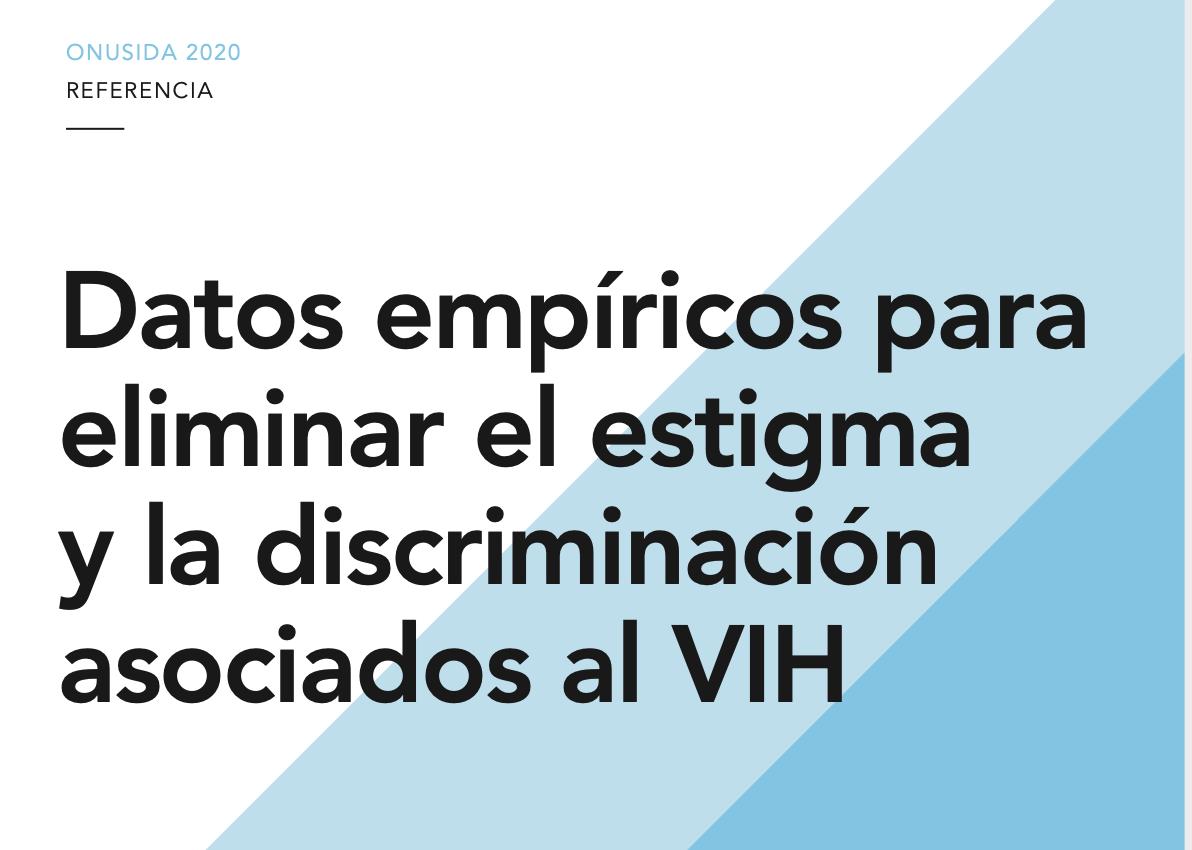 Datos empíricos para eliminar el estigma y la discriminación asociados al VIH — Orientaciones para que los países implementen programas efectivos que eliminen el estigma y la discriminación asociados al VIH en seis entornos.