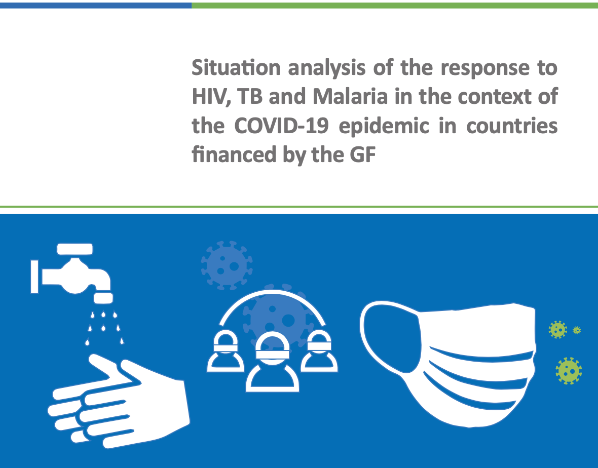 Situation analysis of the response to HIV, TB and Malaria in the context of the COVID-19 epidemic in countries financed by the GF