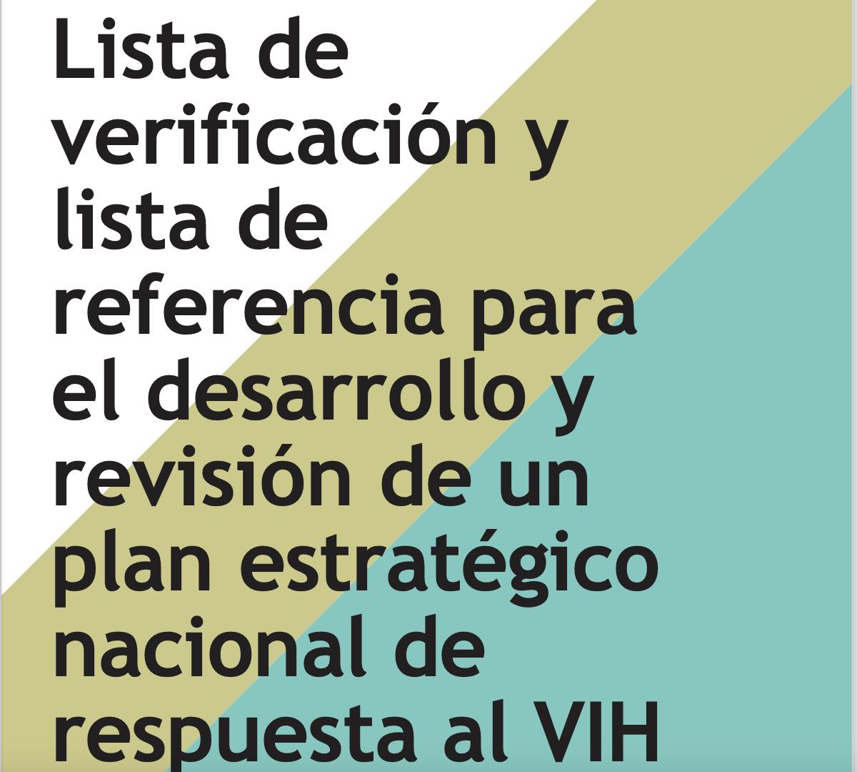 Lista de verificación y lista de referencia para el desarrollo y revisión de un plan estratégico nacional de respuesta al VIH